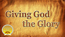 Giving Glory to God Service Preview