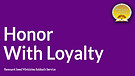 Honor with Loyalty Service Preview