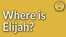 Where is Elijah