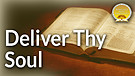 Deliver Thy Soul Service Preview
