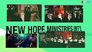 New Hope Ministries Int'l Promo