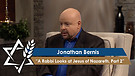 Jonathan Bernis | A Rabbi Looks at Jesus of Nazareth, Part 2