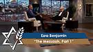 Jonathan Bernis and Ezra Benjamin | The Mezuzah, Part 1