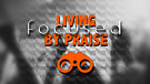 Living Focused by Praise - Pt. 1 Pastor David Brabham